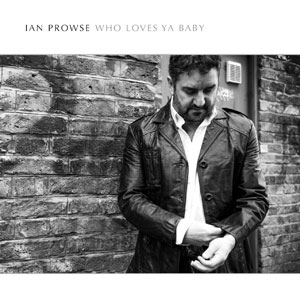 Who loves ya baby by Ian Prowse