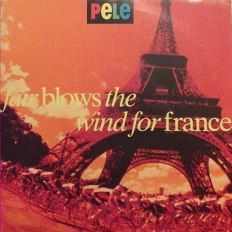 "Fair Blows The Wind For France 7"" - Pele"