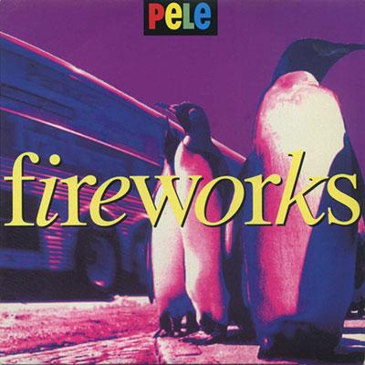 """Fireworks 7"""" - Pele"""