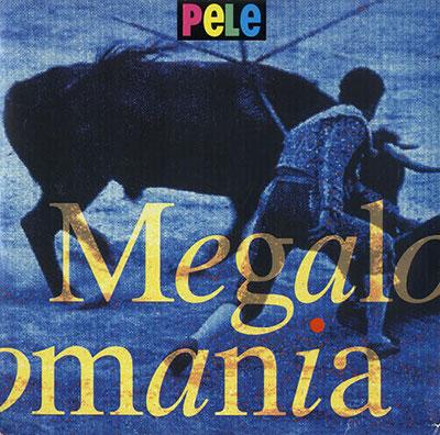 """Megalomania 7"""" - Pele"""