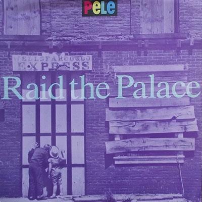 """Raid the Palace 12"""" - Pele"""