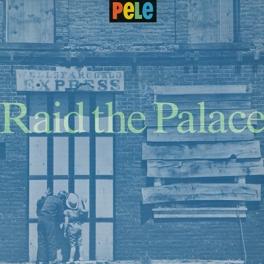 """Raid the Palace 7"""" - Pele"""